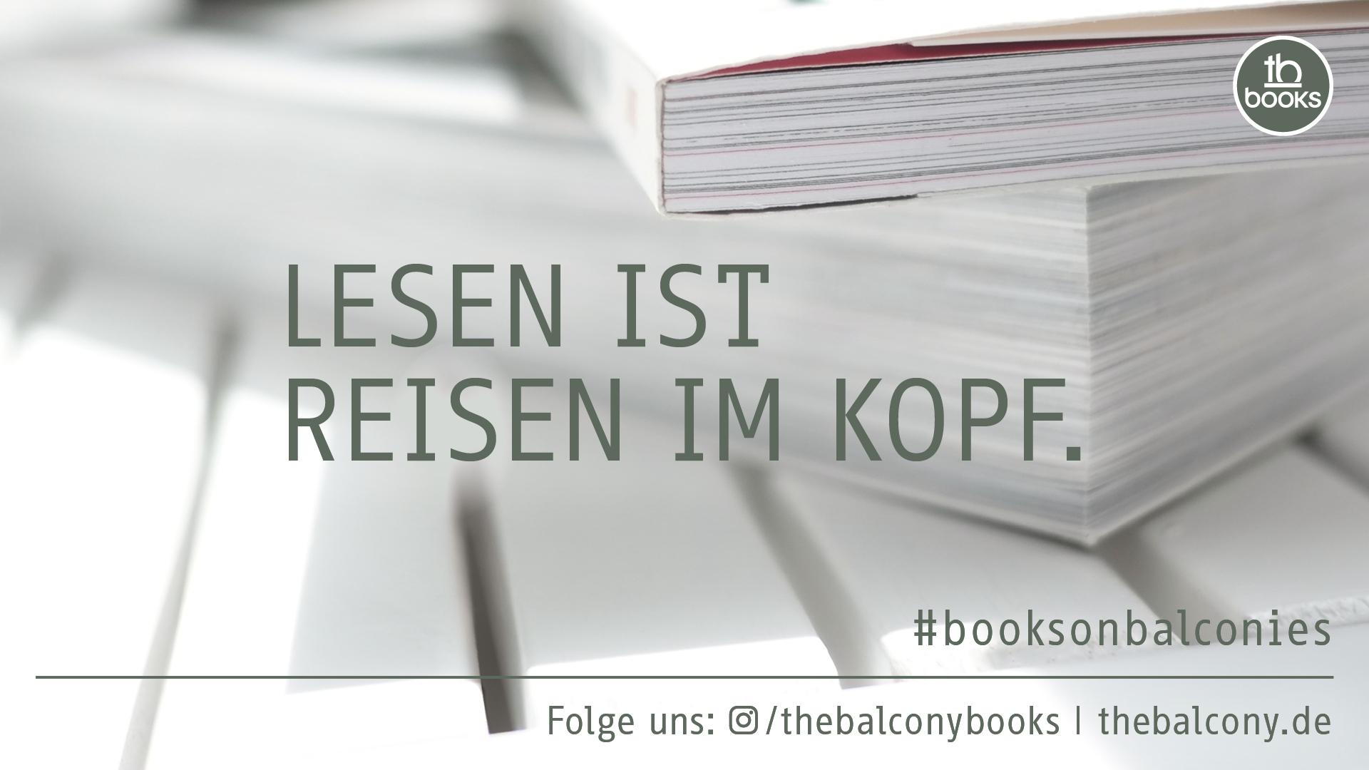 Lesen ist Reisen im Kopf